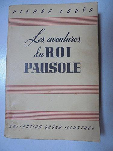 Pierre Lous. Les Aventures du roi Pausole : . Huit gravures hors texte de Henri Monier. Couverture en couleurs de Lo Prez