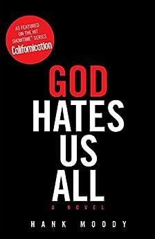 God Hates Us All (English Edition) par [Moody, Hank]