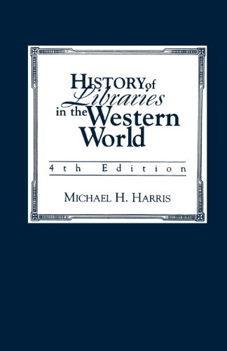 History of Libraries of the Western World (English Edition)