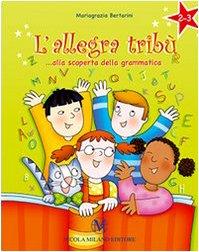 L'allegra tribù. Alla scoperta della grammatica. Per la 2ª e 3ª classe elementare