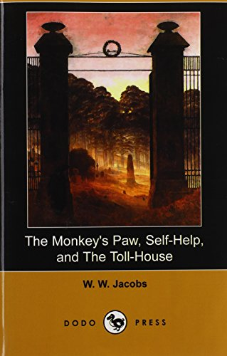 the-monkeys-paw-self-help-and-the-toll-house-dodo-press
