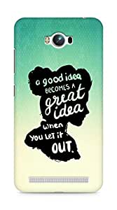 AMEZ a good idea becomes a great idea when you let it out Back Cover For Asus Zenfone Max ZC550KL