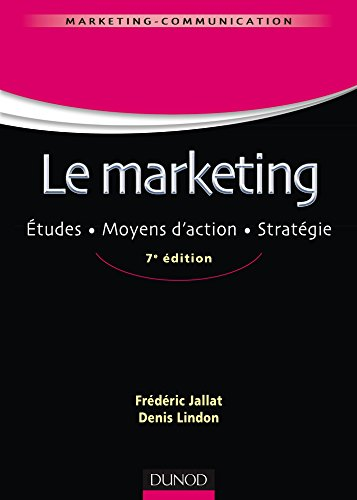 Le marketing - 7e d. - tudes. Moyens d'action. Stratgie