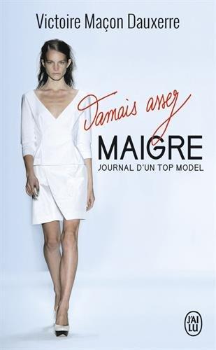 Jamais assez maigre : Journal d'une top model