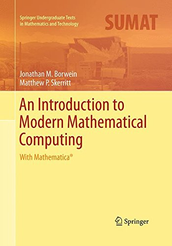 An Introduction to Modern Mathematical Computing: With Mathematica (Springer Undergraduate Texts in Mathematics and Technology)