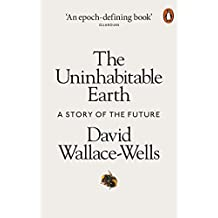 The Uninhabitable Earth: A Story of the Future (English Edition)