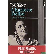 Charlotte Delbo - La vie retrouvée