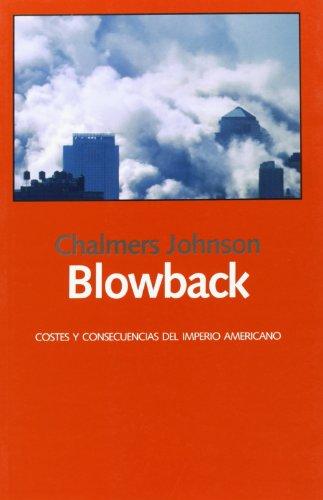 Blowback - costes y consecuencias del imperio americano (Libros Abiertos)