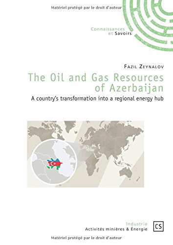 The Oil and Gas Resources of Azerbaijan par Fazil Zeynalov