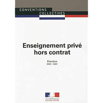 Enseignement privé hors contrat - Convention collective 2ème édition - Brochure n°3351 - IDCC : 2691