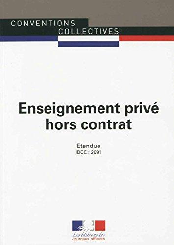 Enseignement privé hors contrat - Convention collective 2ème édition - Brochure n°3351 - IDCC : 2691 PDF Books