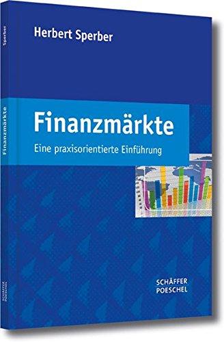 Finanzmärkte: Eine praxisorientierte Einführung