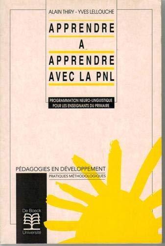 Apprendre à apprendre avec la PNL, programmation neuro-linguistique par Alain Thiry