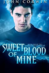 Sweet Blood of Mine: Book One of the Overworld Chronicles (Volume 1) by John Corwin (2012-03-15)