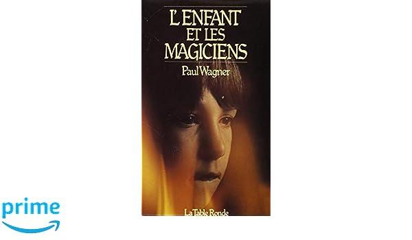 Magiciens Les Livres L'enfant Et PWagner gyIvYbf76