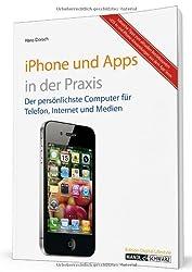 iPhone 4 und Apps in der Praxis: mit iOS 4, FaceTime und Infos zur iMovie-App