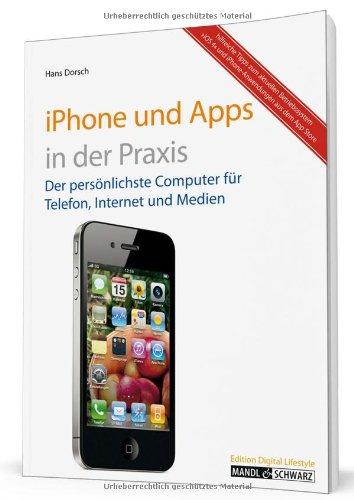 iPhone 4 und Apps in der Praxis: mit iOS 4, FaceTime und Infos zur iMovie-App Ipod Iphone 3g Mp3
