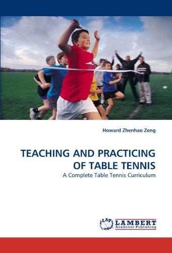 Teaching and Practicing of Table Tennis por Howard Zhenhao Zeng