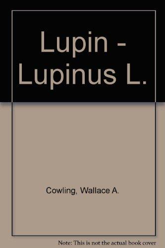 Lupin - Lupinus L. par Wallace A. Cowling