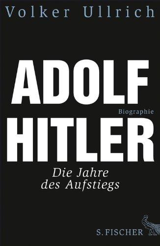 Buchseite und Rezensionen zu 'Adolf Hitler: Die Jahre des Aufstiegs 1889 - 1939 Biographie' von Volker Ullrich