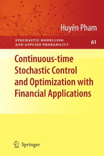 Continuous-time Stochastic Control and Optimization with Financial Applications (Stochastic Modelling and Applied Probability)