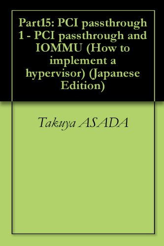 Part15: PCI passthrough 1 - PCI passthrough and IOMMU How to implement a hypervisor (Japanese Edition)