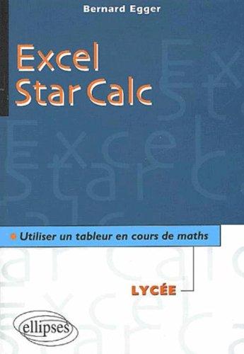 Excel/Star Calc : Utiliser un tableur en cours de mathématiques au lycée