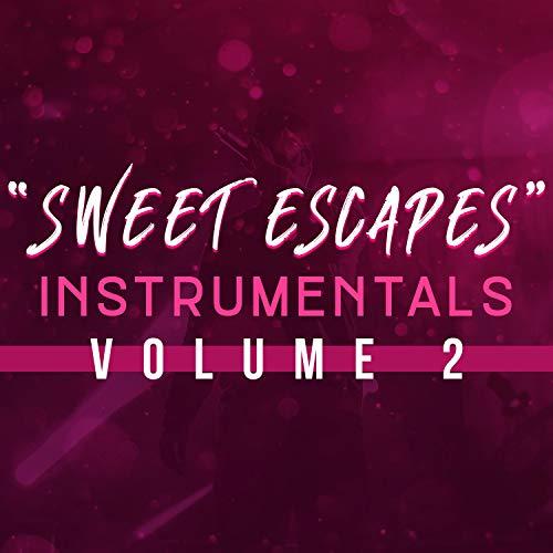 Sweet Escapes Instrumentals, Vol. 2