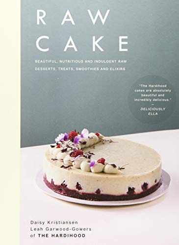 Raw Cake: Beautiful, Nutritious and Indulgent Raw Desserts, Treats, Smoothies and Elixirs - Daisy Dessert