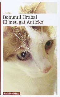 El meu gat Autícko par Bohumil Hrabal