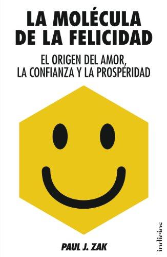 La molécula de la felicidad (Indicios no ficción) por Paul J. Zak