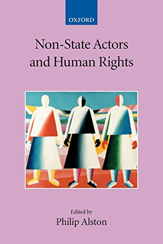Non-State Actors and Human Rights (Collected Courses of the Academy of European Law) (Philip Alston)