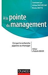 A la pointe du management : Ce que la recherche apporte au manager (Stratégies et management)