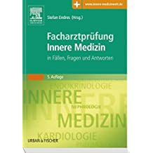 Facharztprüfung Innere Medizin: in Fällen, Fragen und Antworten - Mit Zugang zur Medizinwelt
