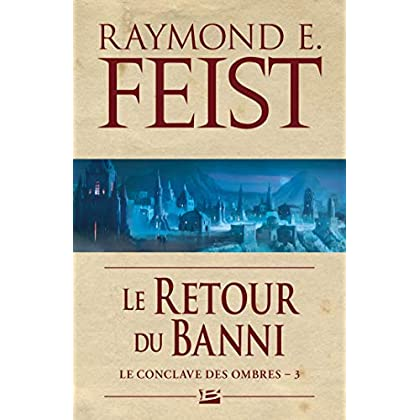 Le Conclave des Ombres, T3 : Le Retour du banni