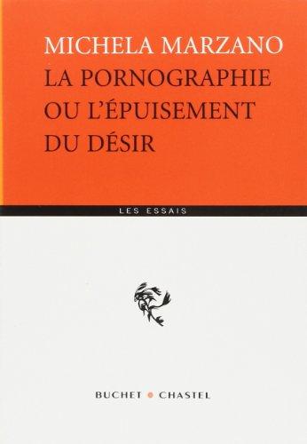 La Pornographie ou l'Épuisement du désir