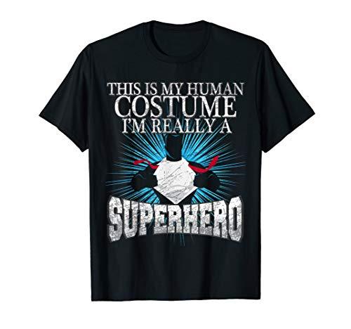 Dies ist mein menschliches Kostüm wirklich Superheld T-Shirt