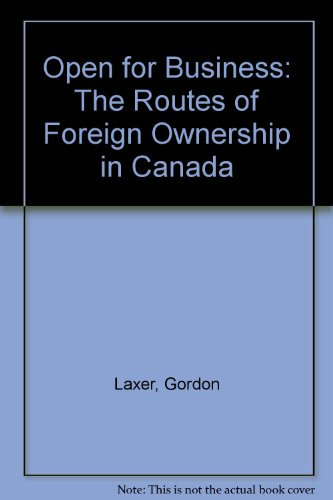 open-for-business-the-roots-of-foreign-ownership-in-canada-the-routes-of-foreign-ownership-in-canada