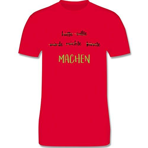 Shirtracer Statement Shirts - Machen! Motivation - Herren T-Shirt Rundhals Rot