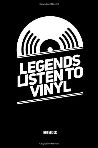 Legends listen to Vinyl Notebook: Dotted Lined Dj Set List Gig Notebook (6x9 inches) ideal as a LP Record Collection Journal. Perfect as a Composition ... all Vinyl Lover. Great gift for Men and Women