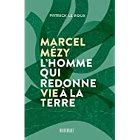 Marcel Mézy, l'homme qui redonne vie à l