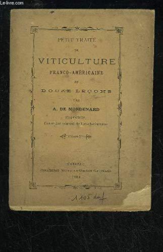PETIT TRAITE DE VITICULTURE FRANCO AMERICAINE EN DOUZE LECONS par DE MONDENAUD A.