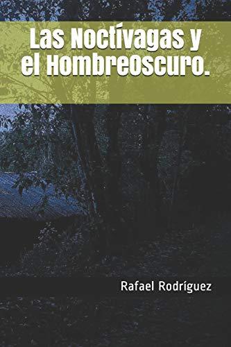 Las Noctívagas y el HombreOscuro. par Rafael Rodríguez
