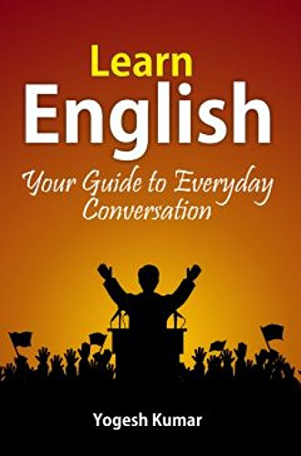 Learn English Your Guide To Everyday Conversation Ebook Yogesh