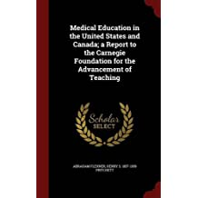 Medical Education in the United States and Canada; A Report to the Carnegie Foundation for the Advancement of Teaching