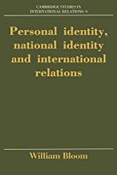 Personal Identity, National Identity and International Relations (Cambridge Studies in International Relations) by William Bloom (1993-03-18)