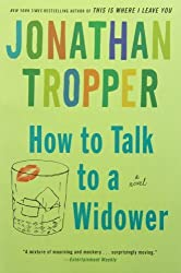 How to Talk to a Widower: A Novel (Bantam Discovery) by Tropper, Jonathan (2008) Paperback