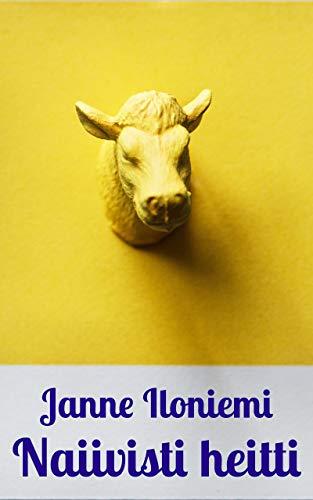 Naiivisti heitti (Finnish Edition) por Janne Iloniemi