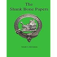 The Shank Bone Papers by Gerald Allan McKinnon FSA Sc (2014-02-28)