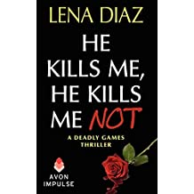 He Kills Me, He Kills Me Not (Deadly Games Thrillers) by Lena Diaz (2011-09-06)